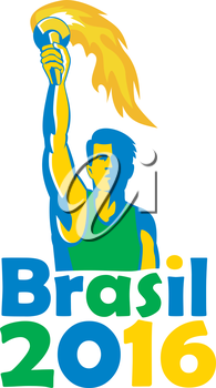 Illustration of an athlete holding flames flaming torch viewed from front with words Brasil 2016 depicting the summer games on isolated white background.