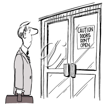 Caution, Doors Do Not Open. for the unemployed.
