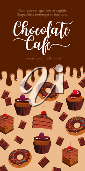 Chocolate cafe banner with cakes and desserts. Vector design of donuts or chocolate muffins and tiramisu cake or brownie sweet pie dessert with choco bars and dripping fondant glaze for cafeteria past