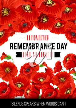 Remembrance Day greeting card of poppy flowers and Silence speaks Words quote for 11 November Lest we Forget Commonwealth national commemoration. Vector poppy remember flowers remembrance symbols