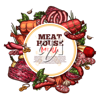Meat house sketch menu, premium farm products. Vector meat and sausages cervelat, pepperoni, pork filet or beef steak and brisket or ham bacon with gourmet spices. Butcher shop theme