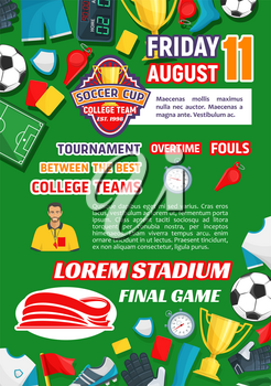 Soccer college league tournament event or announcement poster template. Vector design of soccer ball, goal gates and score table and referee with whistle on playing soccer field for cup championship