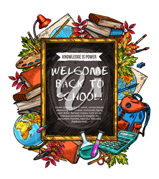 Back to school welcome banner with education supplies and chalkboard. Student tool sketch frame with pencil, book, pen, ruler, calculator, school bag, sharpener, globe with blackboard in center