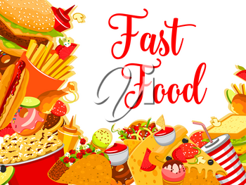 Fast food restaurant poster template for fastfood cafe or bistro menu. Vector cheeseburger sandwich, hot dog sausage or hamburger and Mexican burrito, donut cake and coffee or soda, pizza or fries