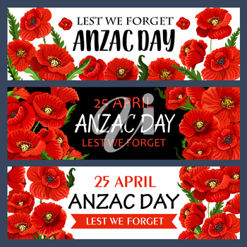 Anzac Day banners for Lest We Forget war commemorative day of Australia and New Zealand soldiers. Vector design of red flowers symbol for freedom and peace war remembrance on Australian Anzac Day