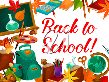 Back to School learning season poster of school stationery book, pencil or ruler and globe or paintbrush. Vector school bag, calculator and pen or maple autumn leaf, chemistry microscope on chalkboard