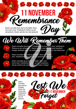 11 November Poppy Day or Remembrance day poster for Commonwealth armistice commemoration. Vector red poppy and Lest We Forget remember of world freedom war in Australia, Britain and Canada