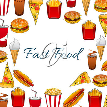 Fast food poster with vector sandwich, burger, cheeseburger, pizza slice, french fries, hot dog, soda drink, ice cream, popcorn, donuts for fastfood menu board. Unhealthy fat food nutrition
