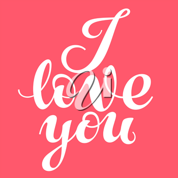 Hand drawn vintage print with hand lettering I love you. Romantic vector illustration