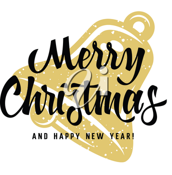 Christmas greeting card. Merry Christmas and Happy New Year. Vector illustration with calligraphic inscription and a gold bell