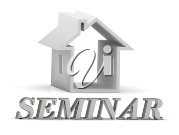 SEMINAR- inscription of silver letters and white house on white background