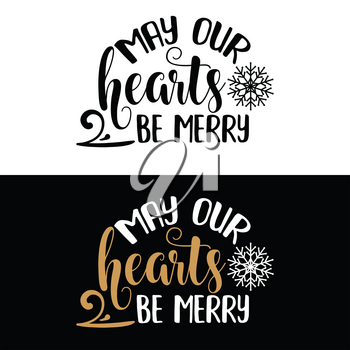 May our hearts be merry. Christmas quote. Black typography for Christmas cards design, poster, print