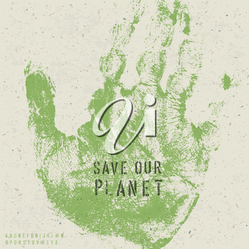 Save our planet poster with hand print image and stencil alphabet. Vector, EPS10