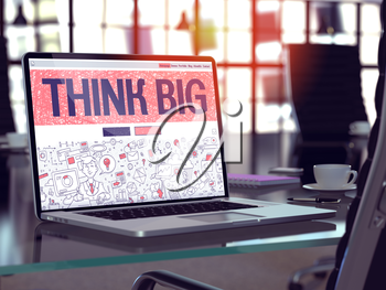 Think Big - Closeup Landing Page in Doodle Design Style on Laptop Screen. On Background of Comfortable Working Place in Modern Office. Toned, Blurred Image. 3D Render.