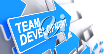 Team Development - Blue Arrow with a Label Indicates the Direction of Movement. Team Development, Inscription on the Blue Pointer. 3D Illustration.
