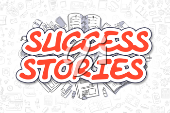 Success Stories Doodle Illustration of Red Text and Stationery Surrounded by Doodle Icons. Business Concept for Web Banners and Printed Materials.