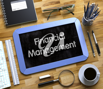 Financial Management - Text on Small Chalkboard.Financial Management Handwritten on Small Chalkboard. 3d Rendering.
