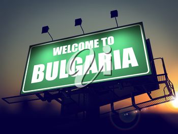 Welcome to Bulgaria - Green Billboard on the Rising Sun Background.
