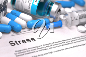 Stress - Printed Diagnosis with Blurred Text. On Background of Medicaments Composition - Blue Pills, Injections and Syringe.