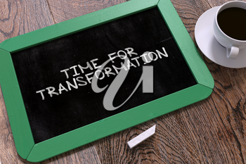 Hand Drawn Time for Transformation Concept  on Small Green Chalkboard. Business Background. Top View.