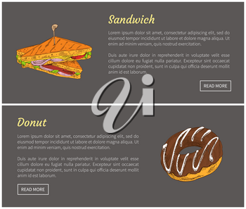 Sandwich and donut posters with headlines set. Roasted bread combined with vegetables, cheese and salad leaves. Sweet dessert vector illustration