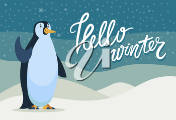 Hello winter greeting card for seasonal holidays with penguin animal waving flippers. Calligraphic inscription and wintry cold landscape with snowing weather. Celebration and congrats vector