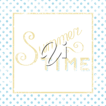 Summer time calligraphy poster with polka dot in grunge style