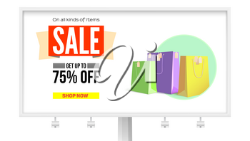 Billboard with advertising of sales. Get discount up to 75 percent, buy it now. Promotional poster with the text design and paper bags for shopping, isolated on white background. 3D illustration.