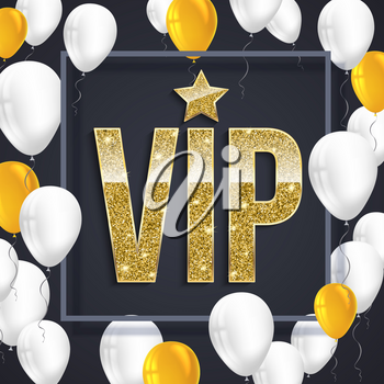 VIP poster with shiny colored balloons on dark background with golden lettering and framem, gold glitter shine text badge. Vector 3D illustration. Template for vip banners or card
