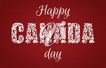 Happy Canada Day. Decorative font made in swirls and floral elements. Ideal for greeting card, poster.