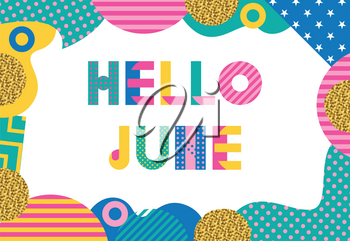 Hello JUNE. Trendy geometric font in memphis style of 80s-90s. Abstract geometric background