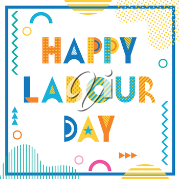 Happy labour day. Text and geometric elements isolated on a white background. Trendy geometric font. Memphis style of 80s-90s.