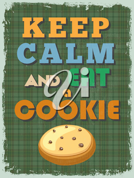 Retro Vintage Motivational Quote Poster. Keep Calm and Eat a Cookie. Grunge effects can be easily removed for a cleaner look. Vector illustration