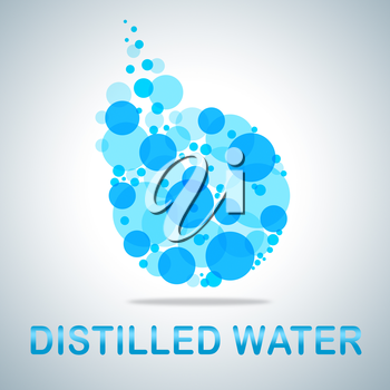 Distilled Water Representing Potable Aqua And Deionized