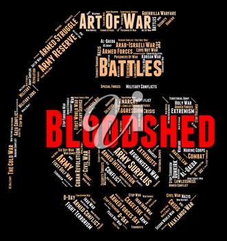 Bloodshed War Showing Military Action And Conflict