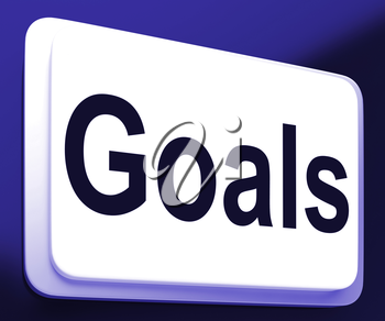 Goals Button Showing Aims Objectives Or Aspirations