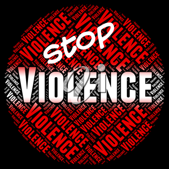 Stop Violence Representing Warning Sign And Cruelly