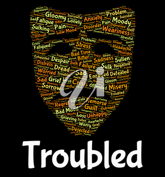 Troubled Word Representing Unsettled Stressful And Problem