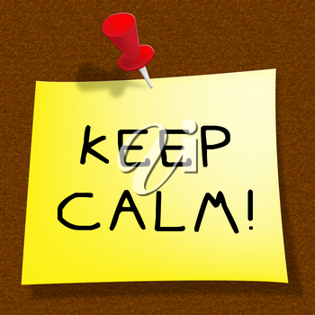 Keep Calm Message Shows Staying Relaxed 3d Illustration