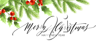 Merry Christmas and Happy New Year banner design. Holly tree branches with red berries and fir twigs. Merry Christmas hand lettering. Greeting card template. Color isolated vector