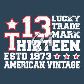 T-shirt print design. Number thirteen vintage stamp. Printing and badge applique label t-shirts, jeans, casual wear. Vector illustration.