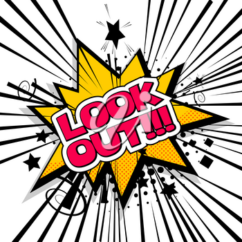Lettering look out, attention. Comic text sound effects. Cartoon exclusive font label tag expression. Sounds vector illustration. Comics book balloon. Bubble icon speech phrase.