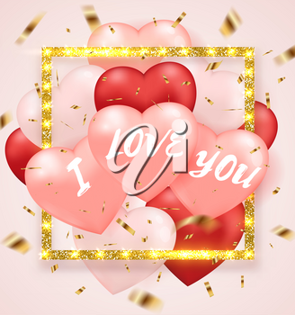 Decorative festive background for Valentine's day with red and pink heart balloons and golden glittering frame. I love you lettering. Vector illustration.