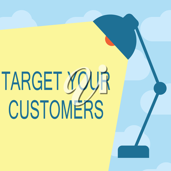 Text sign showing Target Your Customers. Conceptual photo Specific Range and Interest Potential Users and Buyers.