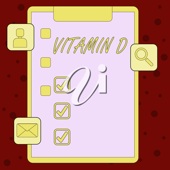 Handwriting text Vitamin D. Conceptual photo Benefits of sunbeam exposure and certain fat soluble nutriments Clipboard with Tick Box and 3 Apps Icons for Assessment, Updates, Reminder