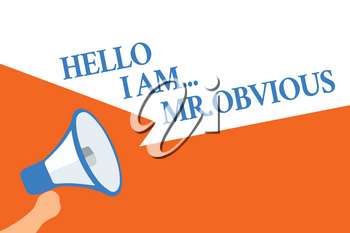 Writing note showing Hello I Am.. Mr.Obvious. Business photo showcasing introducing yourself as pouplar or famous person Megaphone loudspeaker speech bubbles important message speaking loud