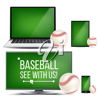 Baseball Application Vector. Field, Baseball Ball. Online Stream, Bookmaker Sport Game App. Banner Design Element. Live Match. Monitor, Laptop, Touch Tablet, Smart Phone Realistic Illustration