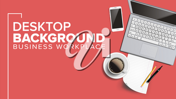 Workplace Desktop Background Vector. Lifestyle Relaxing Concept. Laptop, Keyboard, Coffee Cup, Smartphone, Notebook Table Illustration
