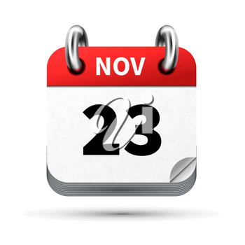 Bright realistic icon of calendar with 23 november date on white